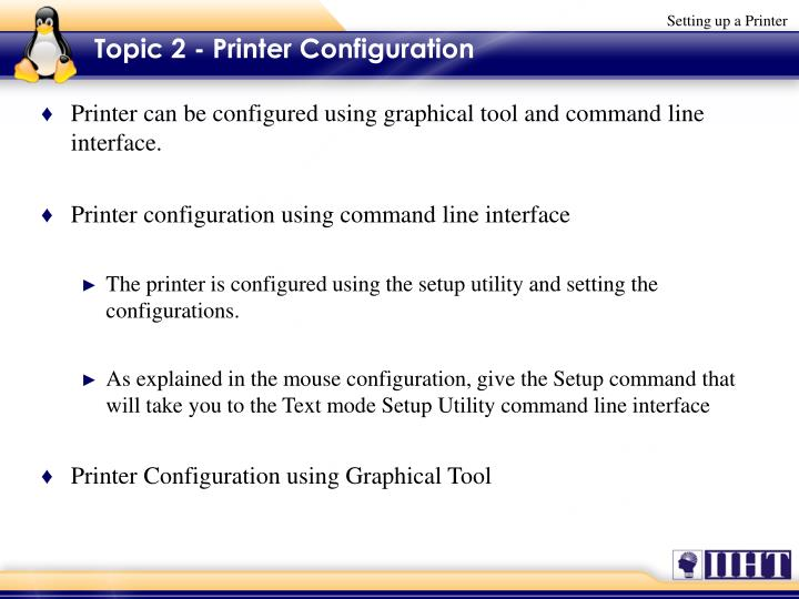 Topic 2 - Printer Configuration