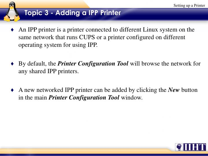 Topic 3 - Adding a IPP Printer