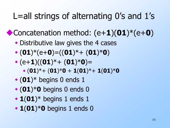 L=all strings of alternating 0's and 1's