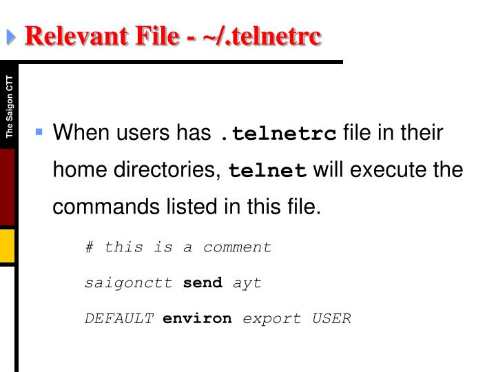 Relevant File - ~/.telnetrc