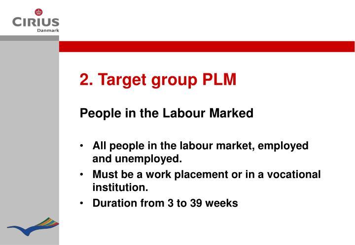 2. Target group PLM