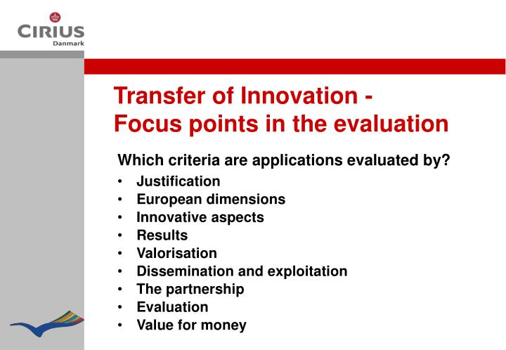 Transfer of Innovation -     Focus points in the evaluation