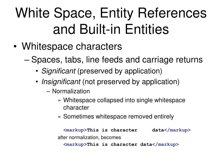 White Space, Entity References and Built-in Entities