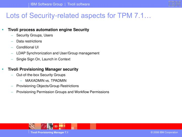 Lots of Security-related aspects for TPM 7.1…
