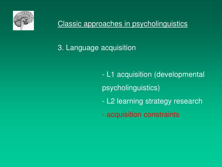 Classic approaches in psycholinguistics
