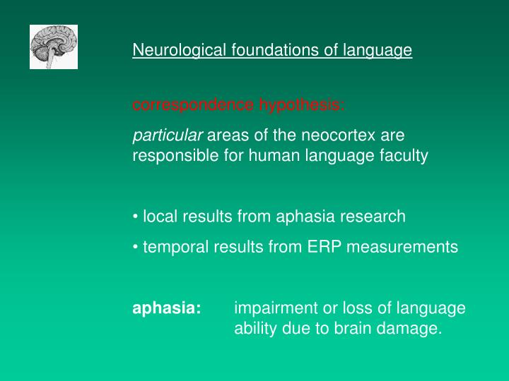 Neurological foundations of language