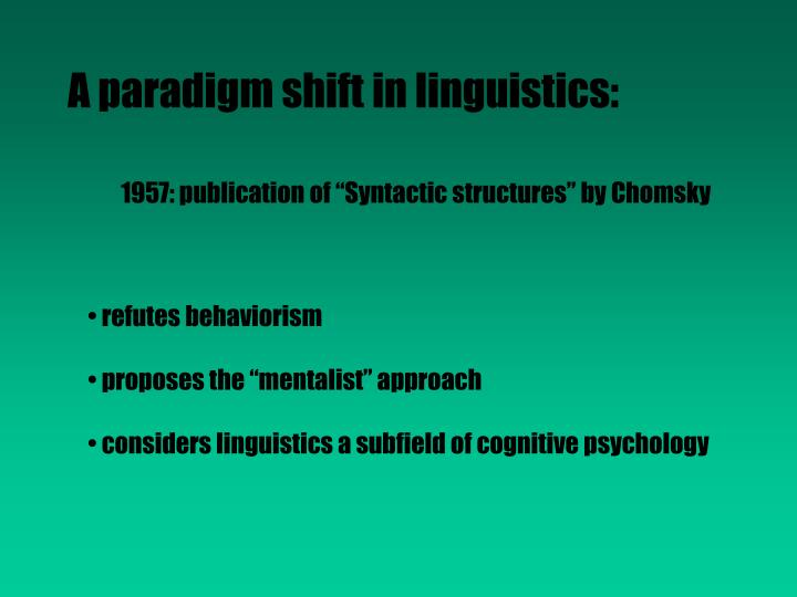 A paradigm shift in linguistics: