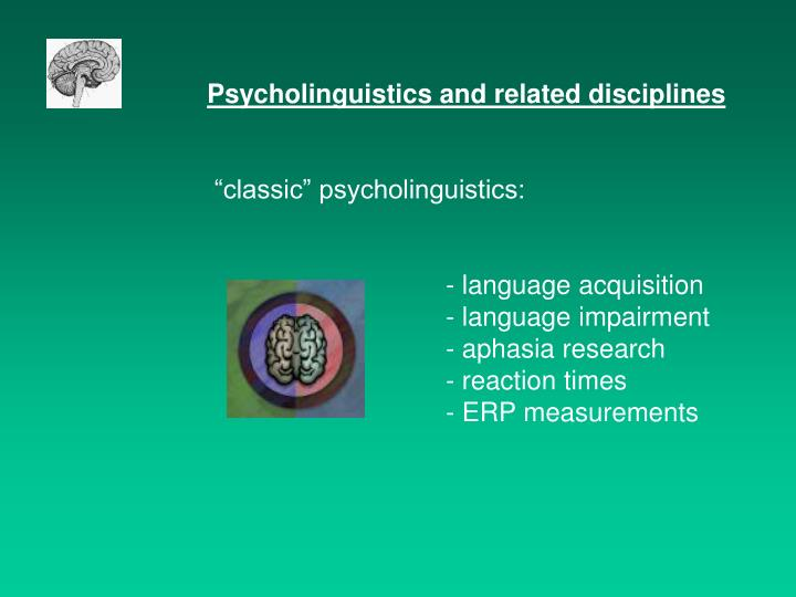 Psycholinguistics and related disciplines