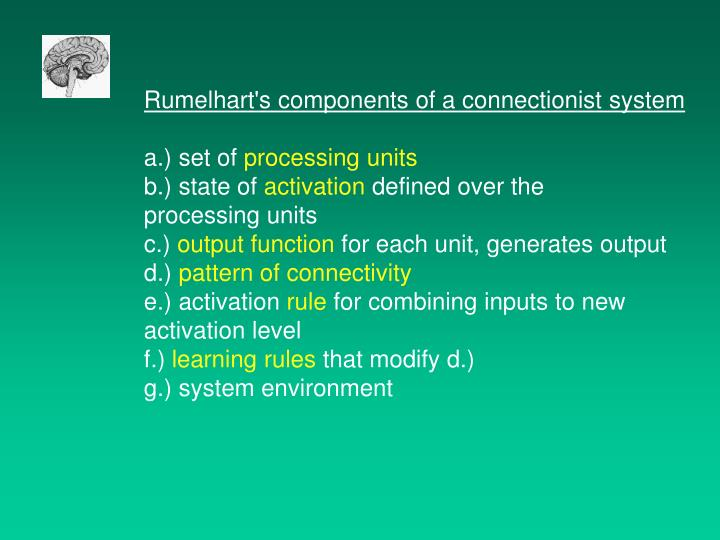 Rumelhart's components of a connectionist system
