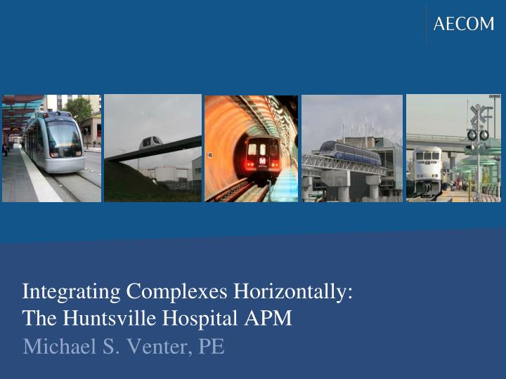 Integrating complexes horizontally the huntsville hospital apm