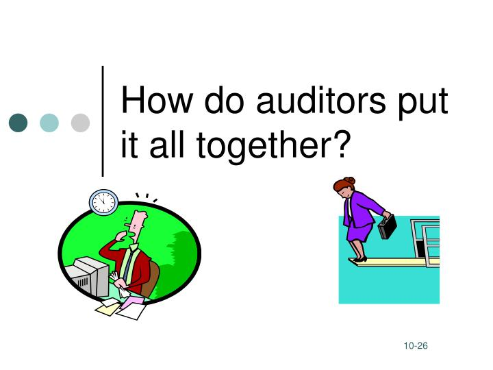 How do auditors put it all together?