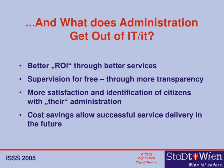 ...And What does Administration Get Out of IT/it?