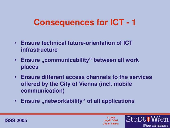Consequences for ICT - 1