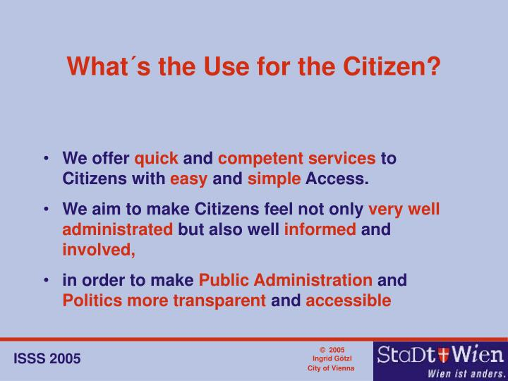 What´s the Use for the Citizen?
