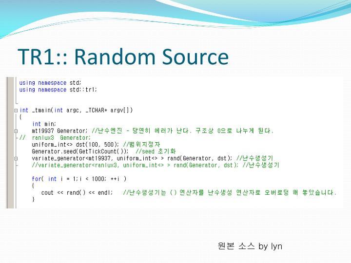 TR1:: Random Source