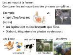 les animaux la ferme comparer les animaux dans des phrases compl tes
