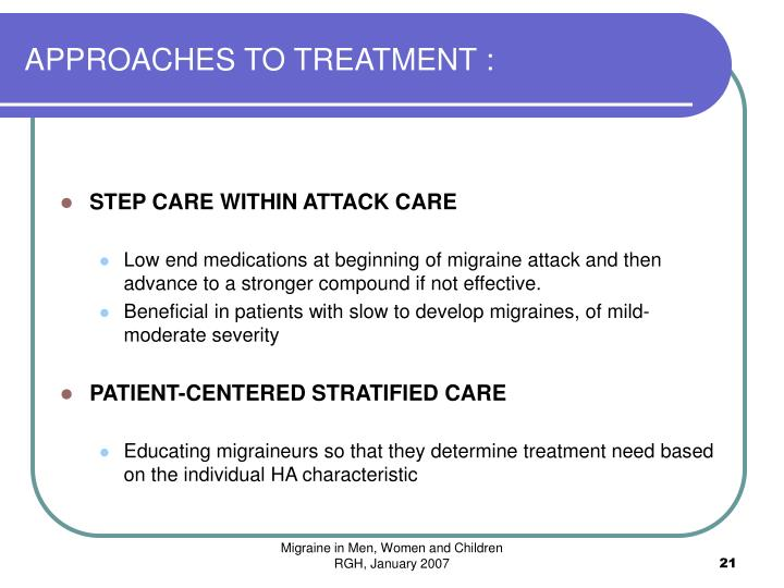 APPROACHES TO TREATMENT :