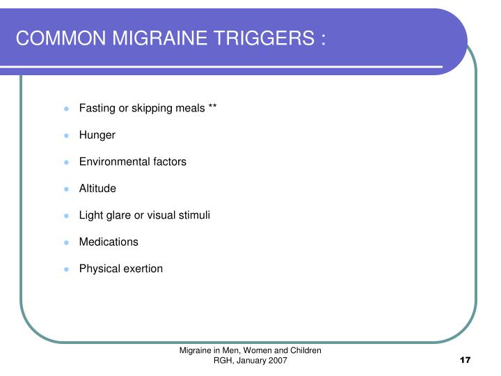 COMMON MIGRAINE TRIGGERS :