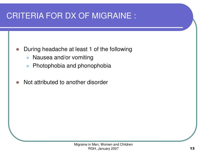 CRITERIA FOR DX OF MIGRAINE :
