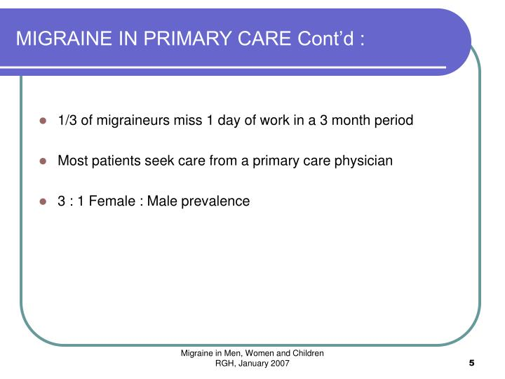 MIGRAINE IN PRIMARY CARE Cont'd :