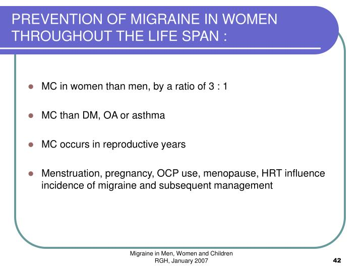 PREVENTION OF MIGRAINE IN WOMEN THROUGHOUT THE LIFE SPAN :