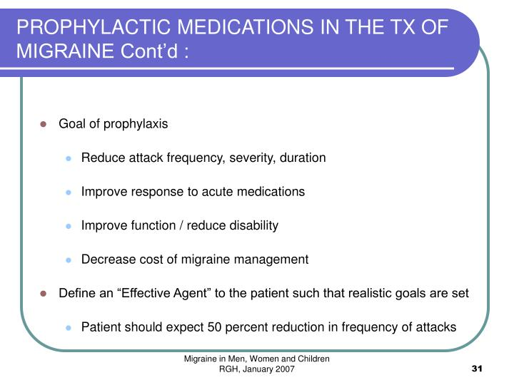 PROPHYLACTIC MEDICATIONS IN THE TX OF MIGRAINE Cont'd :