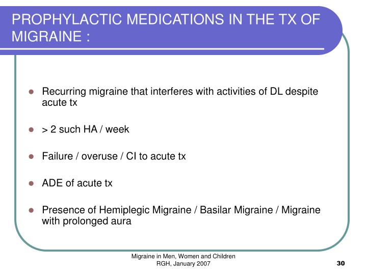PROPHYLACTIC MEDICATIONS IN THE TX OF MIGRAINE :
