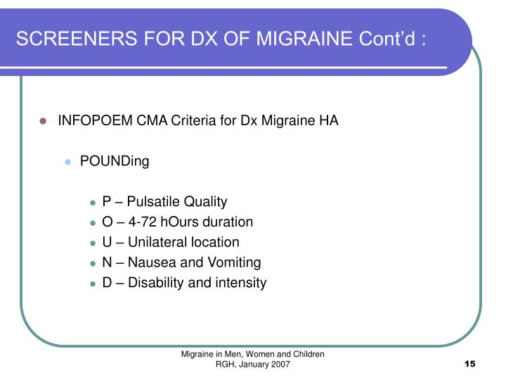 SCREENERS FOR DX OF MIGRAINE Cont'd :