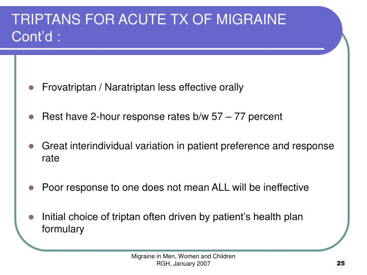TRIPTANS FOR ACUTE TX OF MIGRAINE Cont'd :