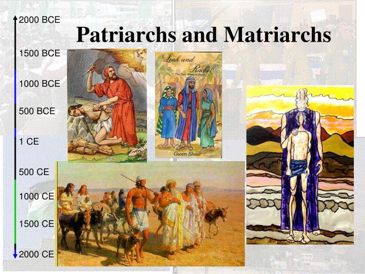 Patriarchs and Matriarchs