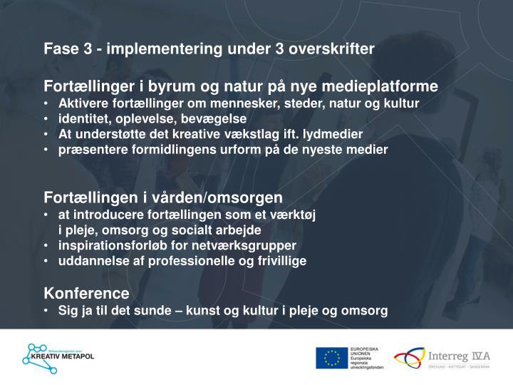 Fase 3 - implementering under 3 overskrifter