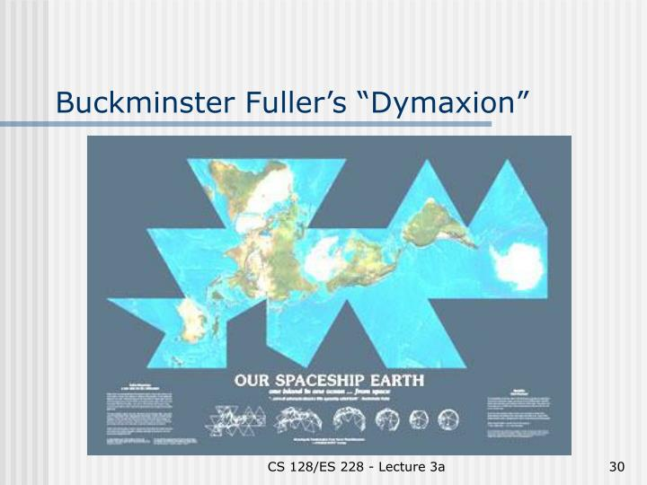 "Buckminster Fuller's ""Dymaxion"""
