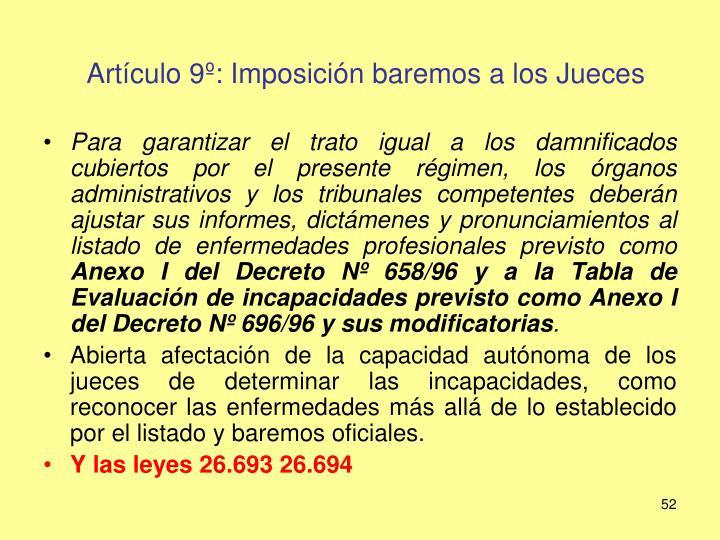 Artículo 9º: Imposición baremos a los Jueces
