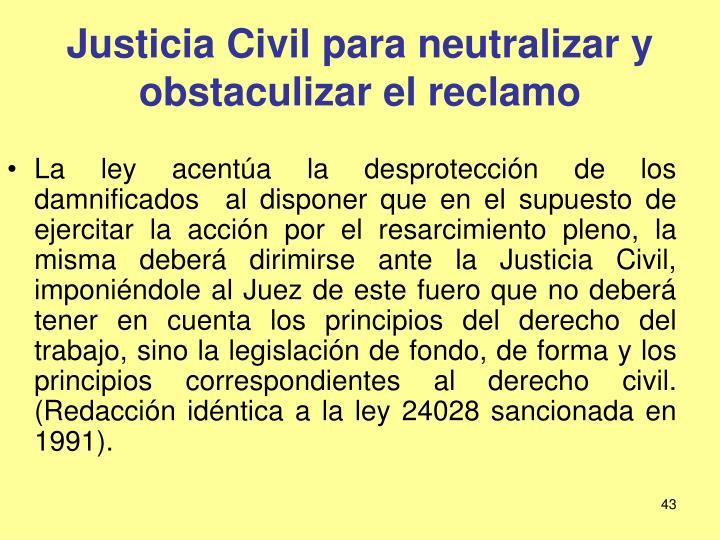 Justicia Civil para neutralizar y obstaculizar el reclamo