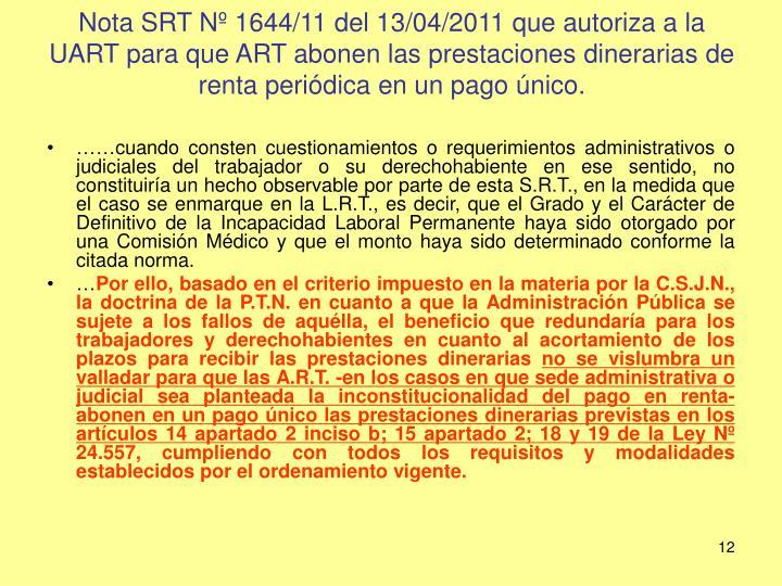 Nota SRT Nº 1644/11 del 13/04/2011 que autoriza a la UART para que ART abonen las prestaciones dinerarias de renta periódica en un pago único.