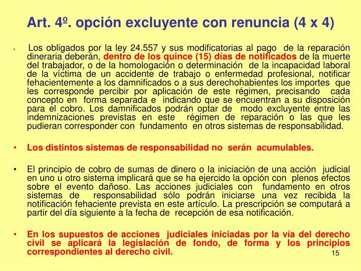 Art. 4º. opción excluyente con renuncia (4 x 4)