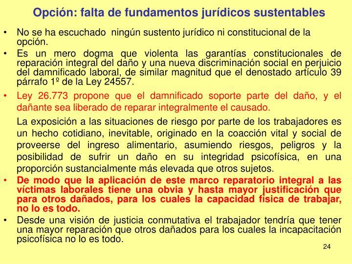 Opción: falta de fundamentos jurídicos sustentables