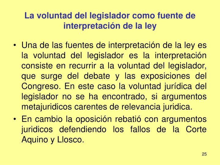La voluntad del legislador como fuente de interpretación de la ley