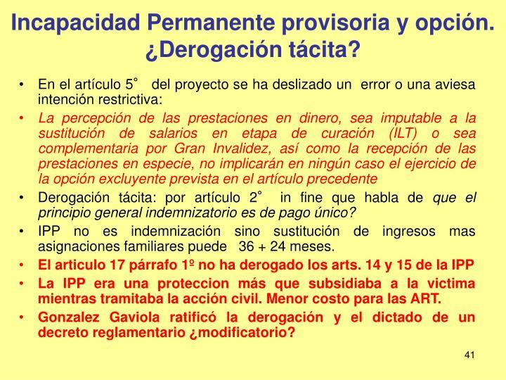 Incapacidad Permanente provisoria y opción. ¿Derogación tácita?