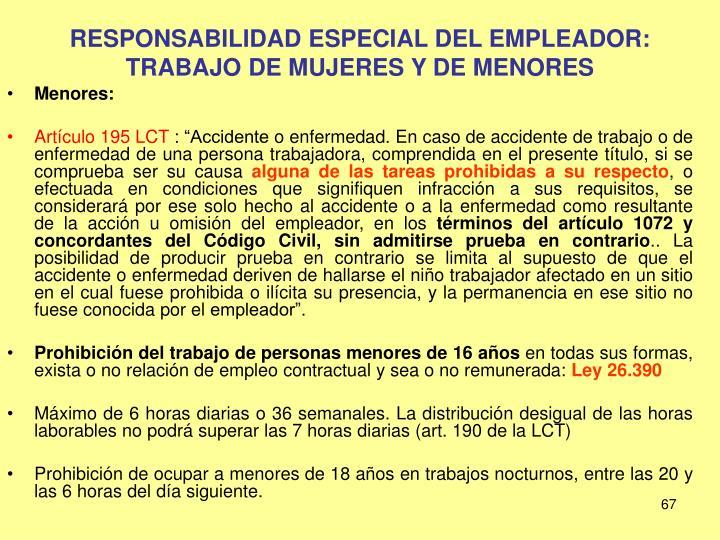 RESPONSABILIDAD ESPECIAL DEL EMPLEADOR: TRABAJO DE MUJERES Y DE MENORES