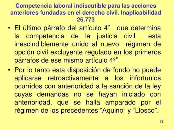 Competencia laboral indiscutible para las acciones anteriores fundadas en el derecho civil. Inaplicabilidad 26.773