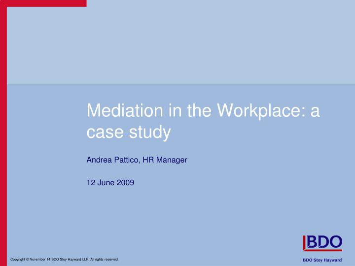 Mediation in the workplace a case study