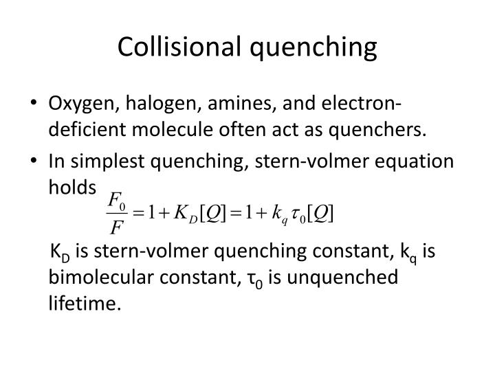 Collisional quenching