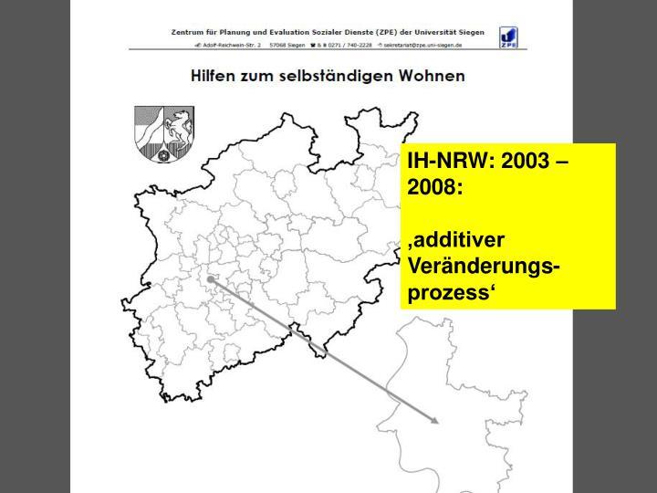 IH-NRW: 2003 – 2008: