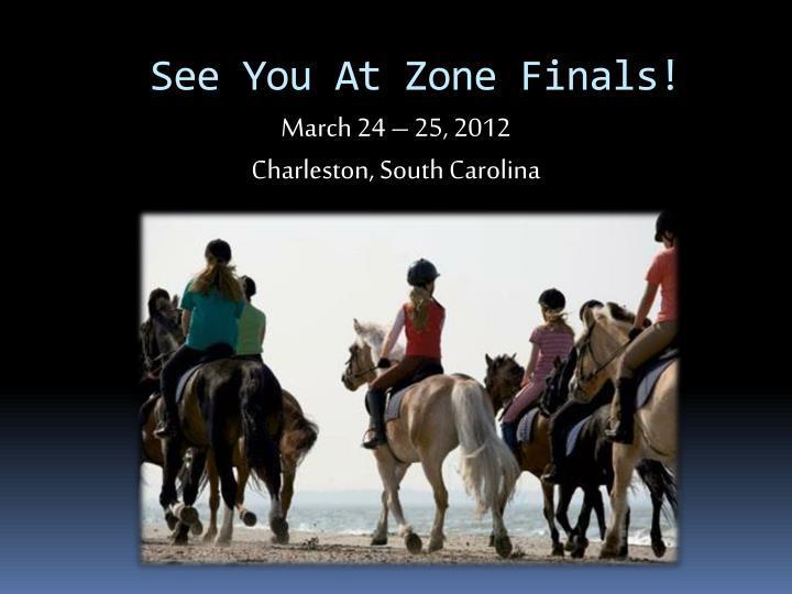 See You At Zone Finals!