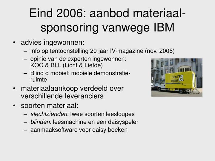 Eind 2006: aanbod materiaal-sponsoring vanwege IBM