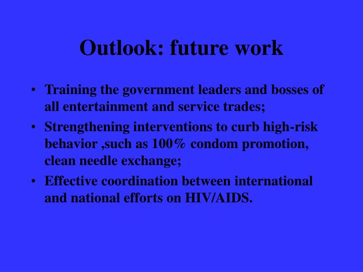 Outlook: future work