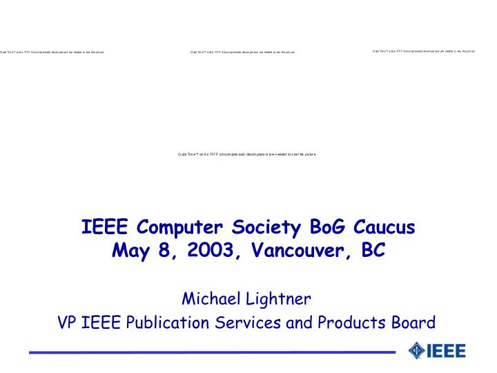 Ieee computer society bog caucus may 8 2003 vancouver bc
