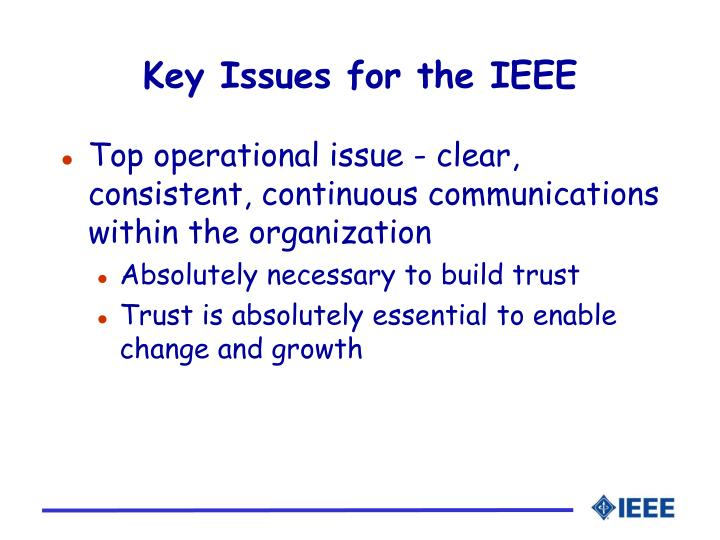 Key Issues for the IEEE