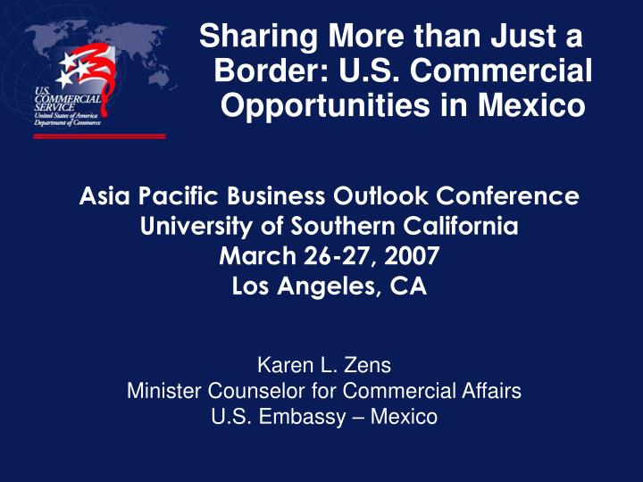 Sharing More than Just a Border: U.S. Commercial Opportunities in Mexico